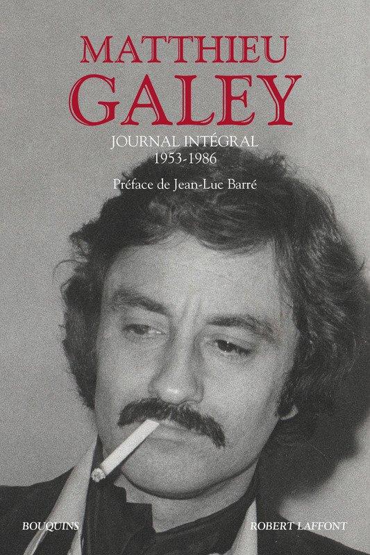 Journal Intégral – 1953-1986 – Matthieu Galey