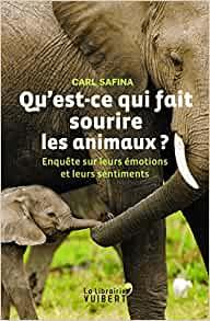 «Qu'est-ce Qui Fait Sourire Les Animaux?», De Carl Safina