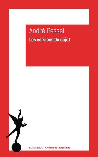 «Les Versions Du Sujet», André Pessel